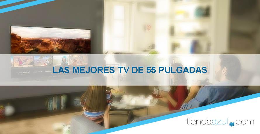 Mejores TV de 55 pulgadas